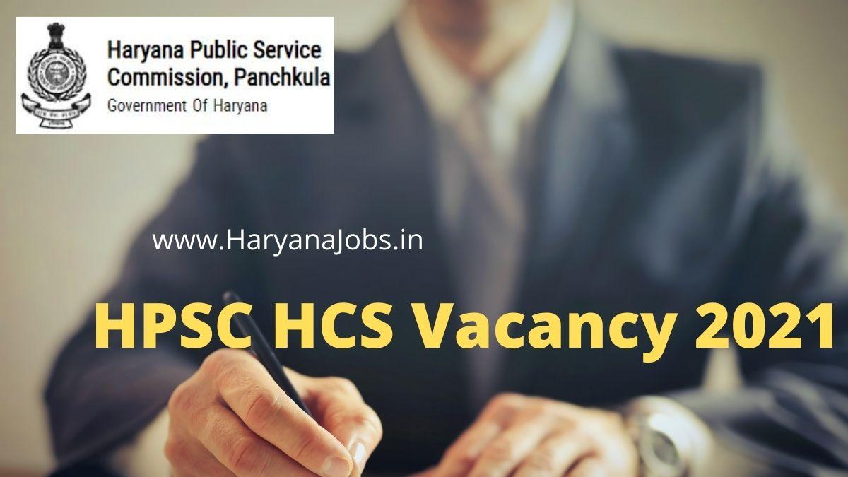 Haryana HPSC HCS Vacancy 2021 Notification haryanajobs.in