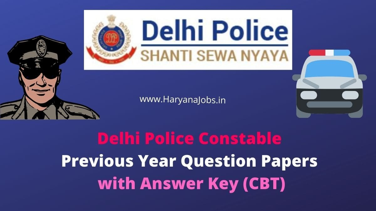 Delhi Police Constable Previous Year Question Papers pdf with answer key cbt 2017 & 2020