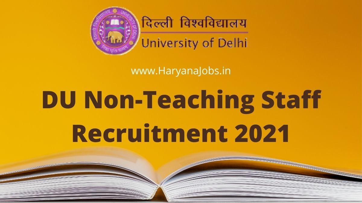 DU Recruitment 2021 Non Teaching Staff 1145 Posts haryanajobs.in