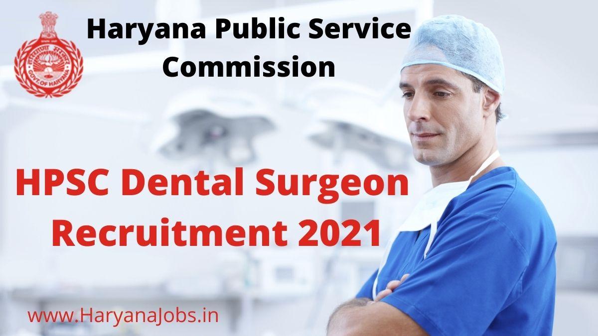 HPSC Dental Surgeon Recruitment 2021 haryanajobs.in