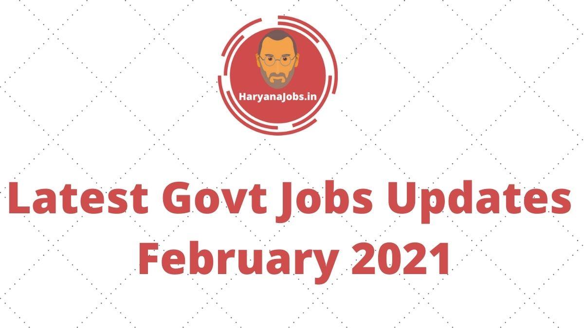 Latest Govt Jobs Updates February 2021
