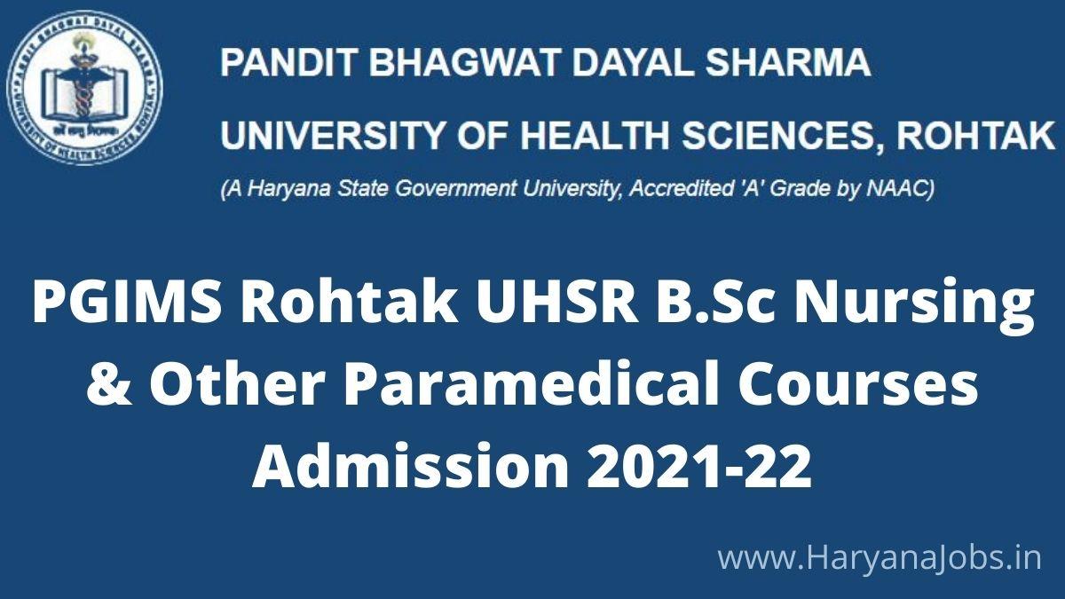 PGIMS Rohtak UHSR B Sc Nursing & Paramedical admission 2021_22