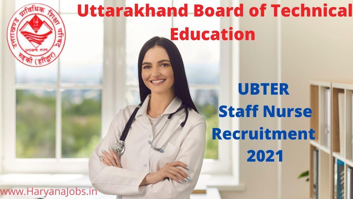 Uttarakhand UBTER Staff Nurse Recruitment 2021