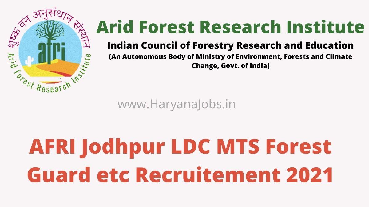 ICFRE AFRI Jodhpur Recruitment 2021