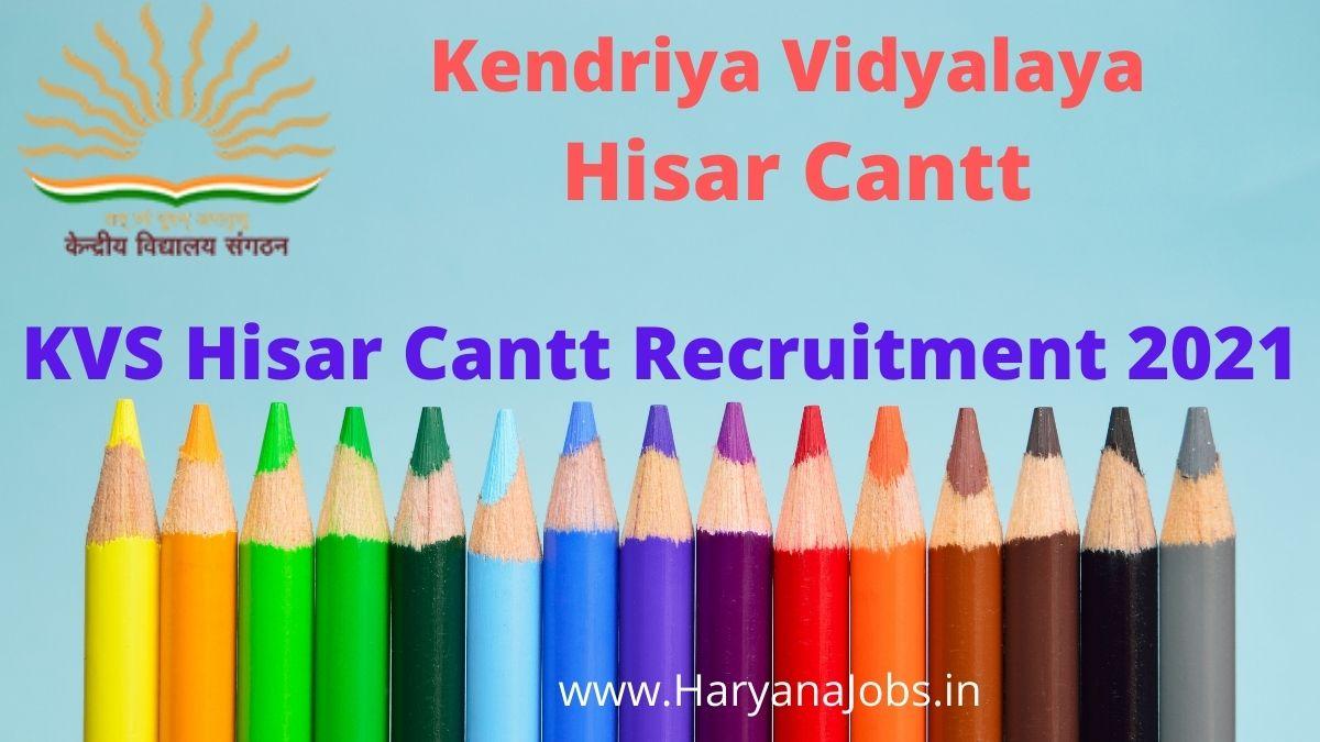 KVS Hisar Cantt Recruitment 2021