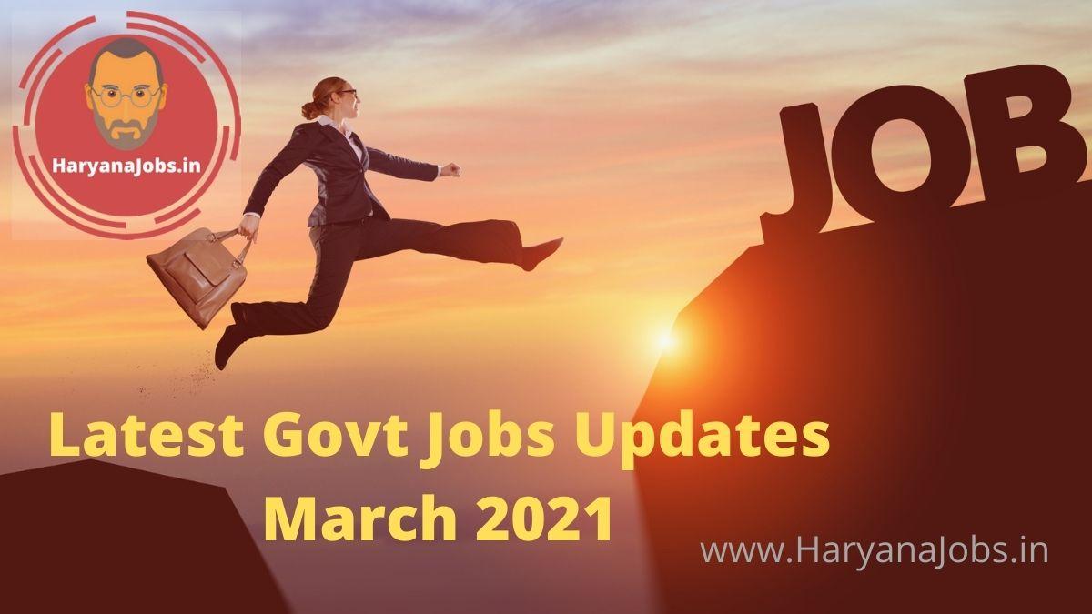 Latest Govt Jobs Updates March 2021