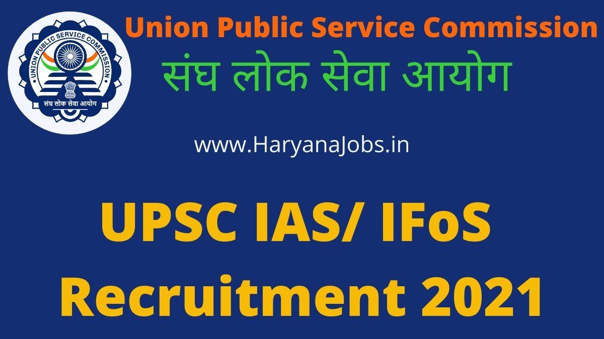 UPSC CSE IAS IFoS 2021 Recruitment
