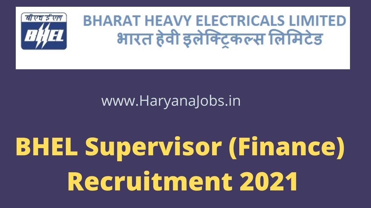 BHEL Supervisor Finance Recruitment 2021