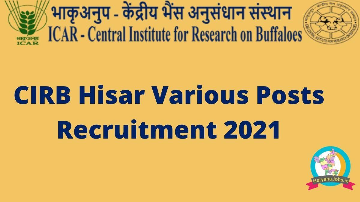 CIRB Hisar Recruitment 2021