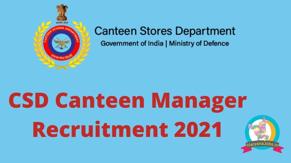CSD Canteen Manager Recruitment 2021