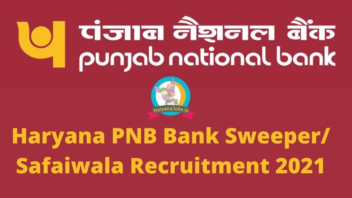 Haryana PNB Sweeper Recruitment 2021