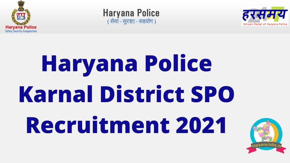 Haryana Police Karnal SPO Recruitment 2021