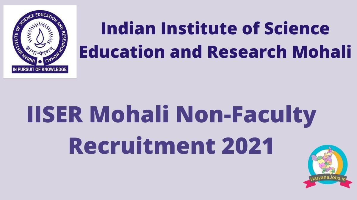 IISER Mohali Non Faculty Recruitment 2021