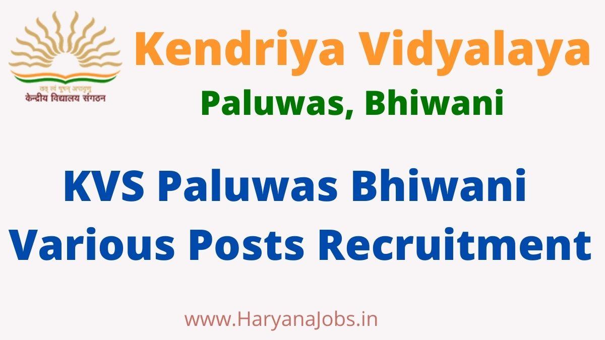 KVS Paluwas Bhiwani Recruitment 2021