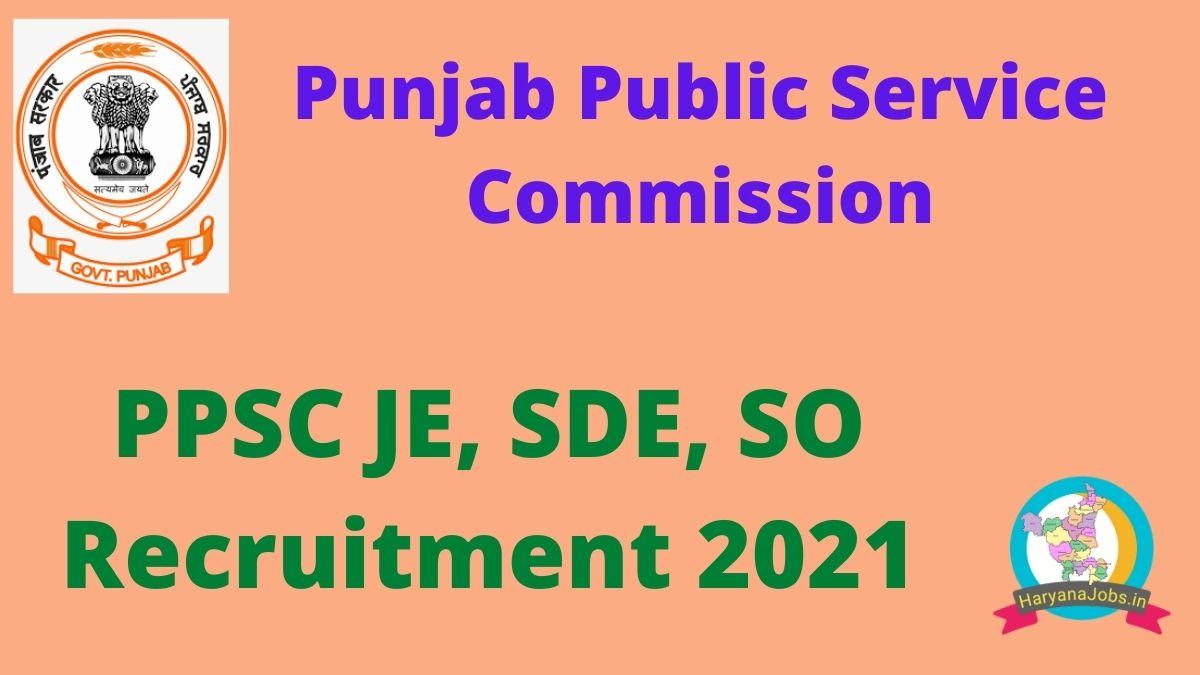 PPSC JE SDE SO Recruitment 2021