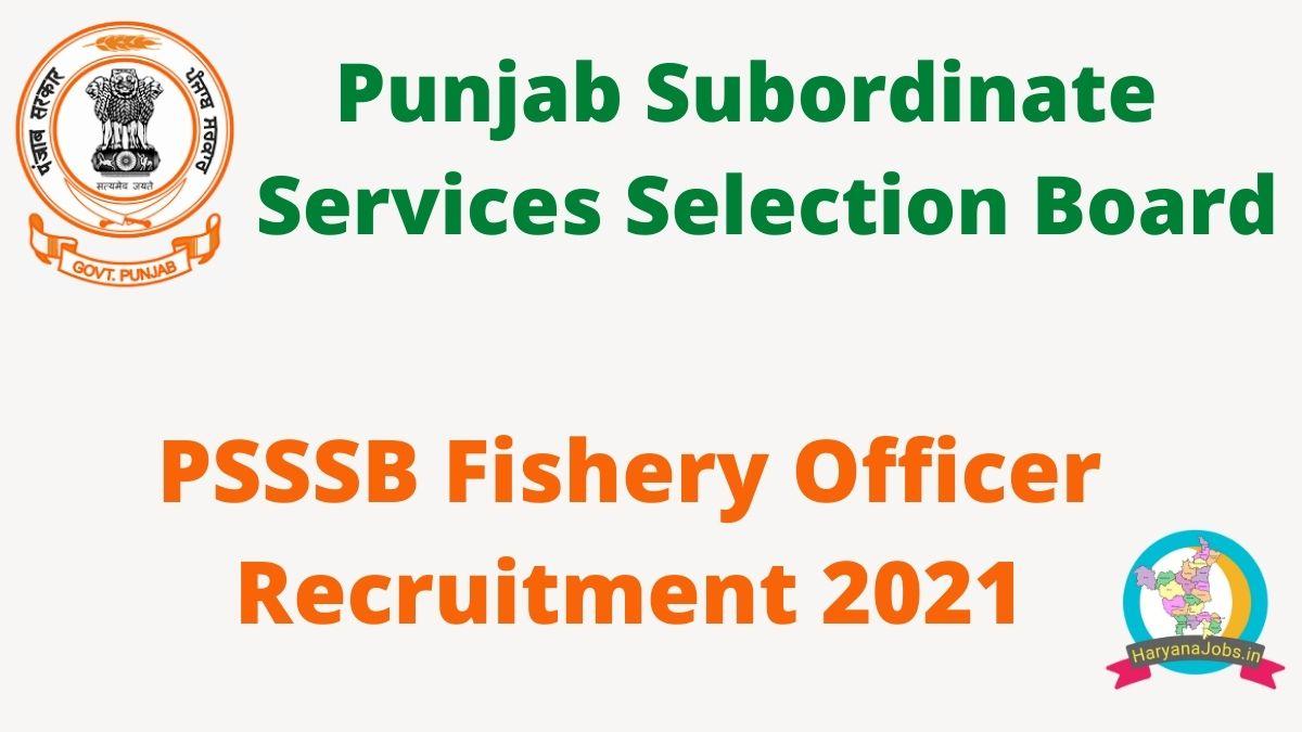 PSSSB Punjab Fishery Officer Recruitment 2021