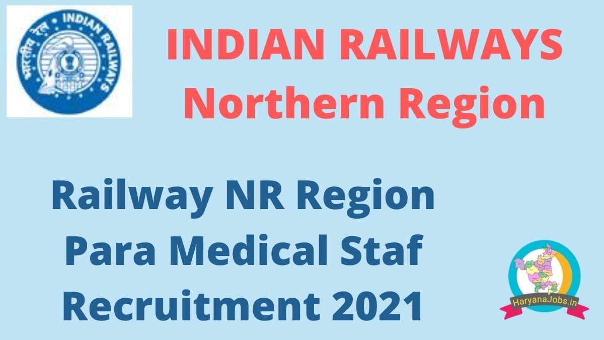 Railway NR Region Para Medical Staff Recruitment 2021