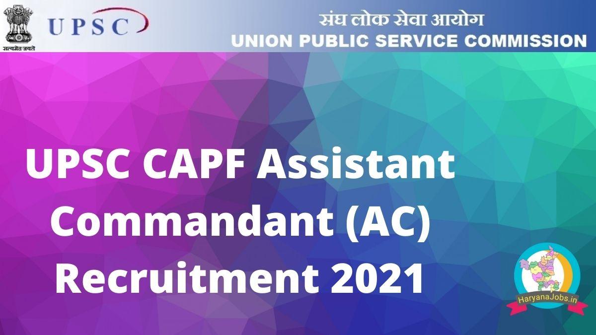 UPSC CAPF AC Recruitment 2021