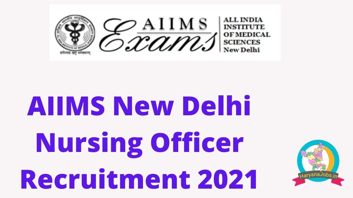 AIIMS Delhi Nursing Officer Recruitment 2021