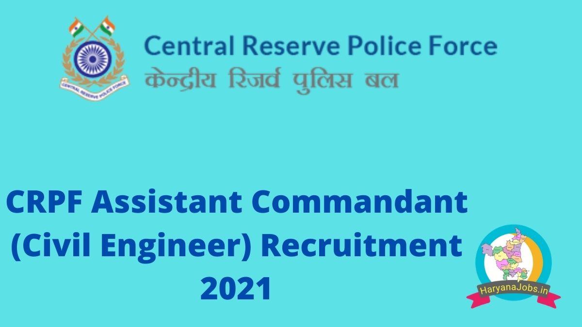 CRPF Assistant Commandant Recruitment 2021 for Civil Engineers
