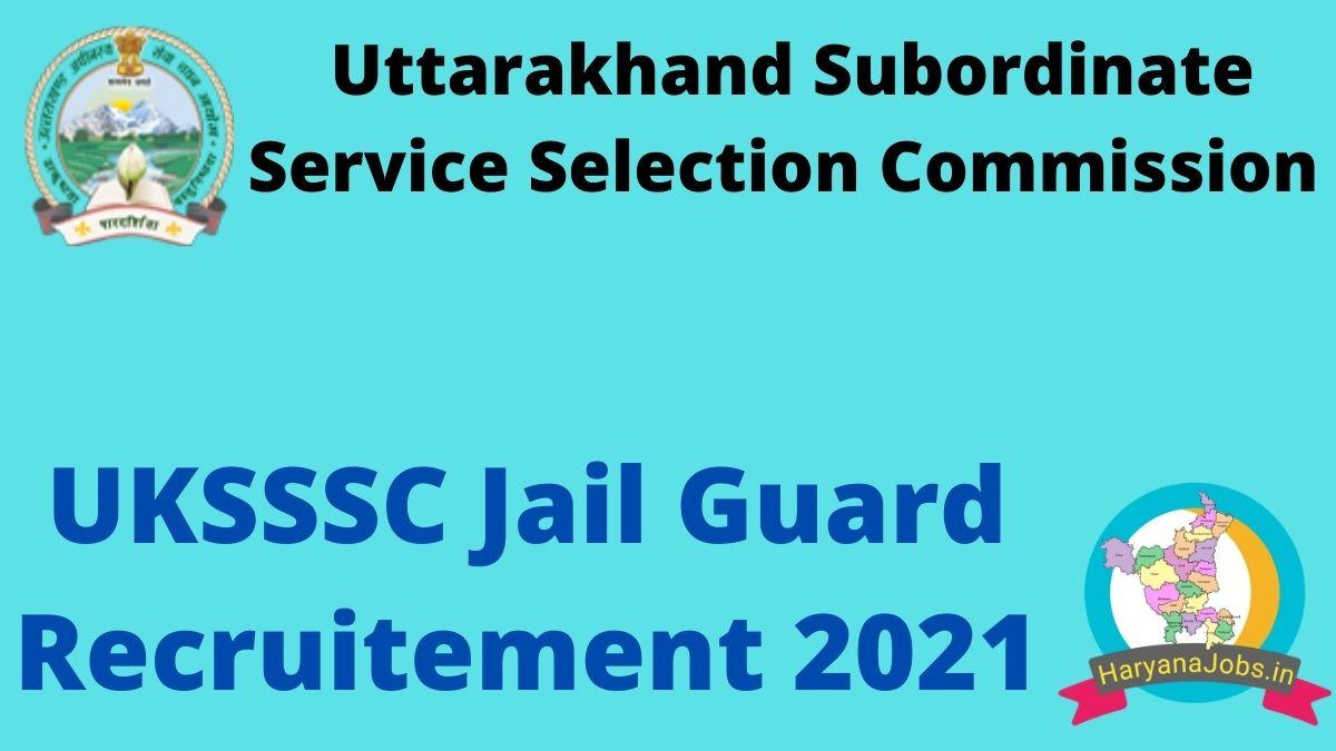 UKSSSC Jail Guard Recruitment 2021