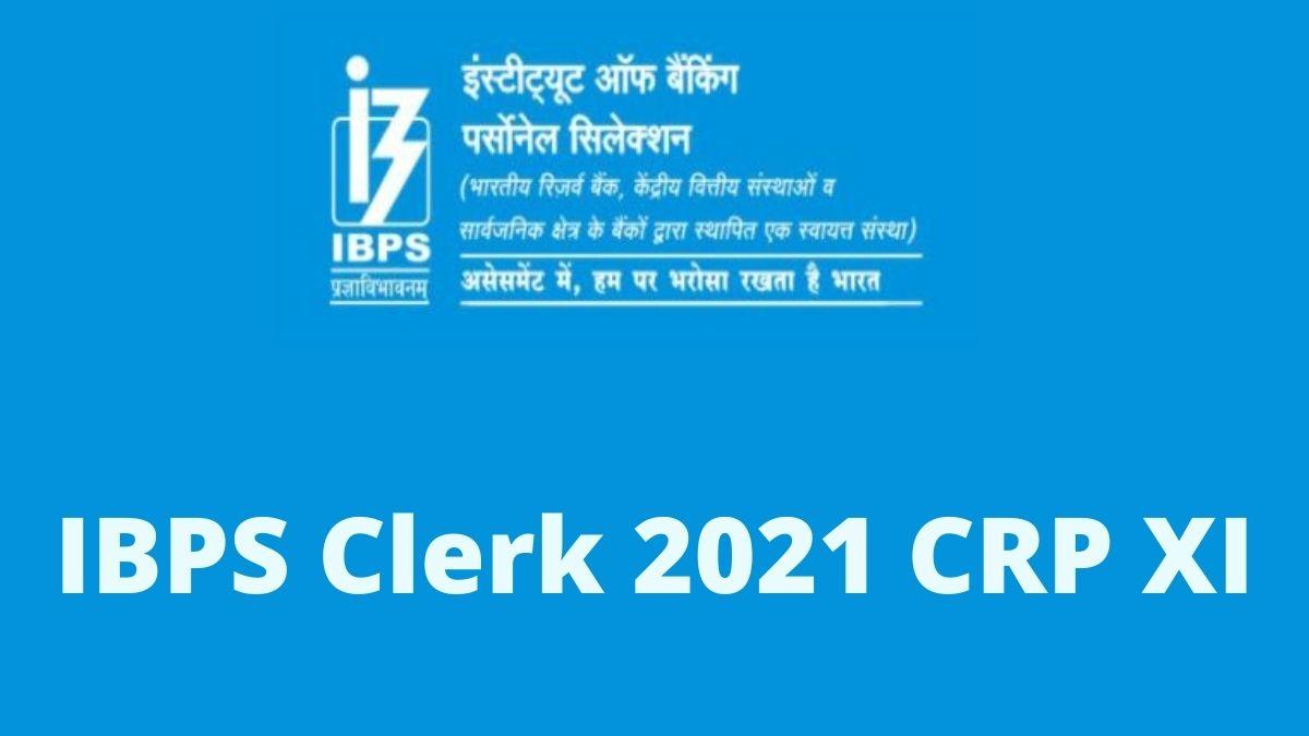 IBPS Clerk 2021 Notification CRP XI
