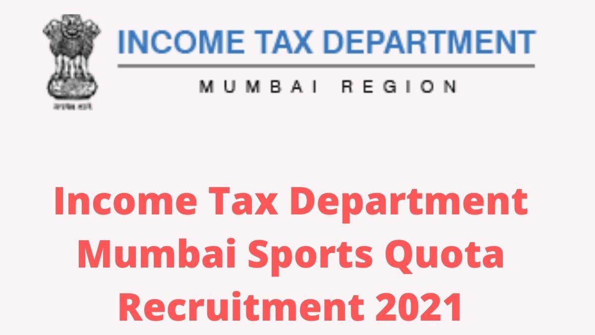 Mumbai Income Tax Department Sports Quota Recruitment 2021