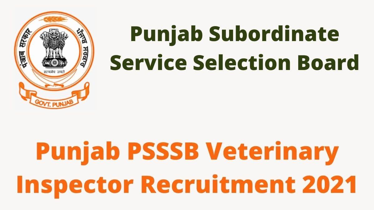 Punjab PSSSB Veterinary Inspector Recruitment 2021