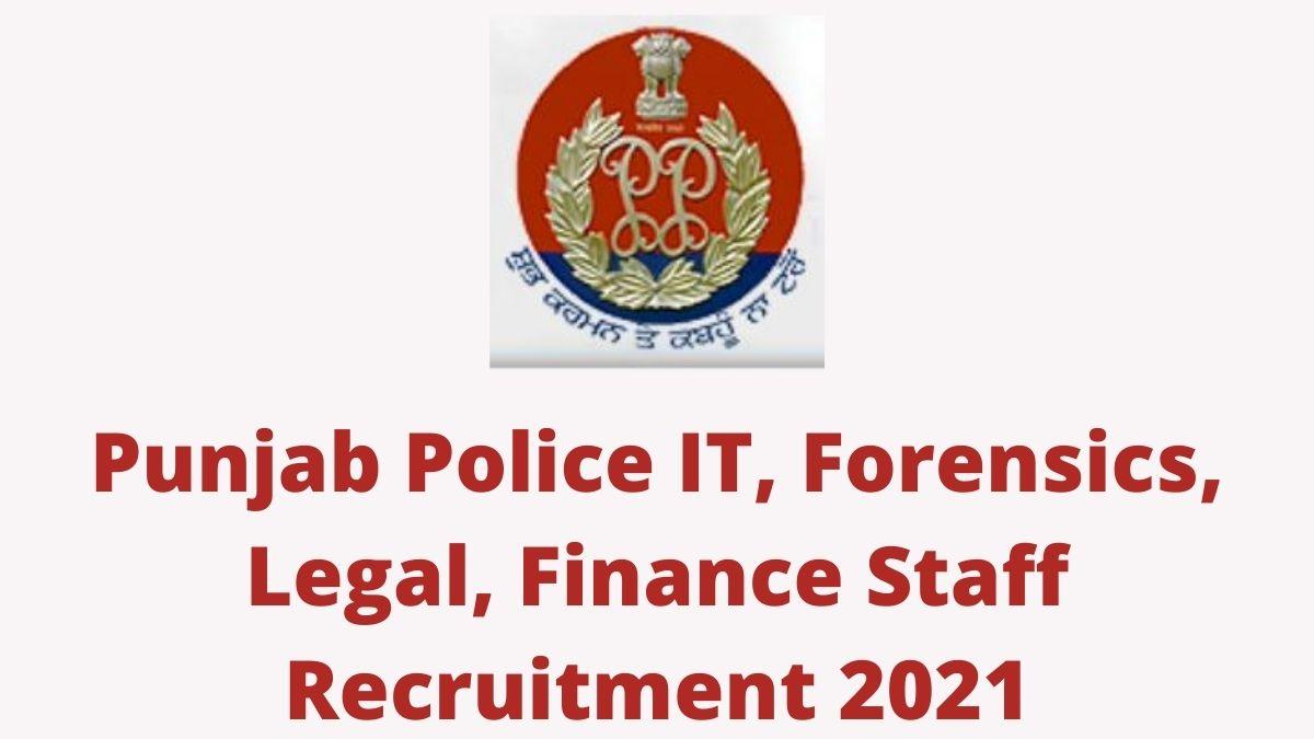 Punjab Police IT Forensic Legal Finance Recruitment 2021