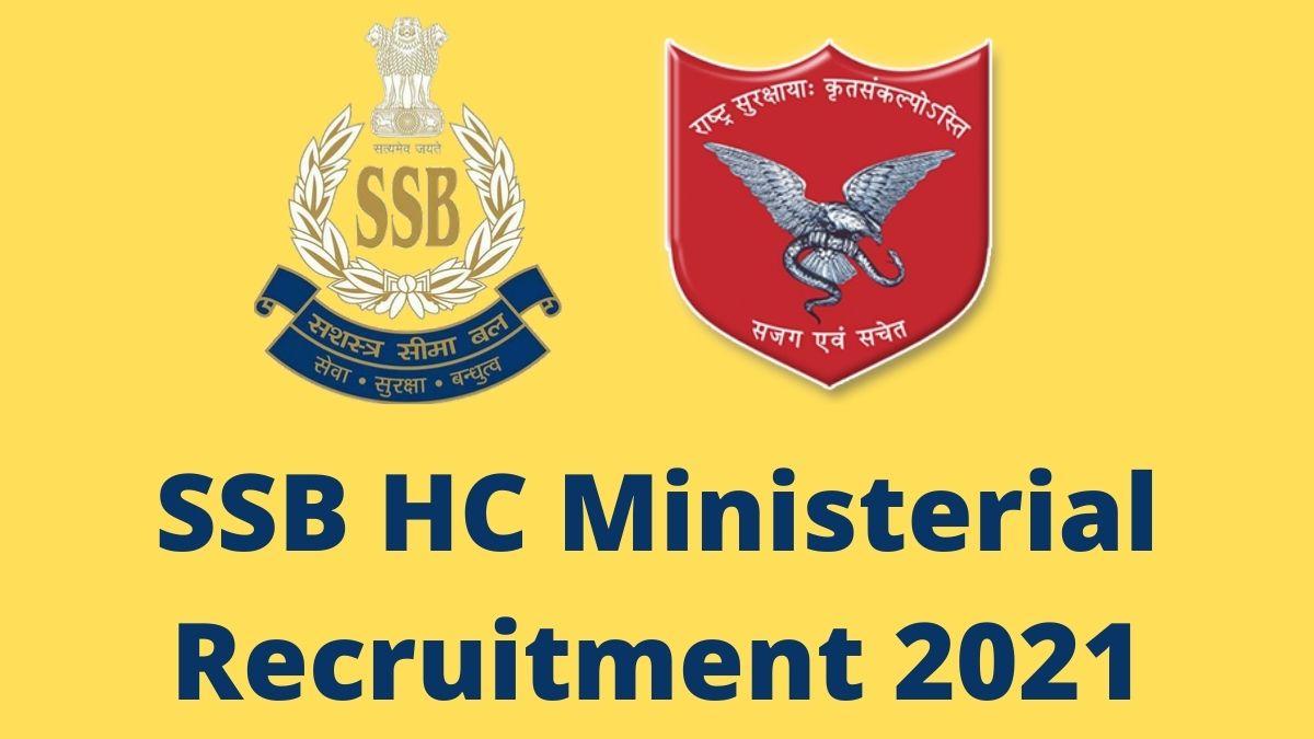 SSB HC Ministerial Recruitment 2021