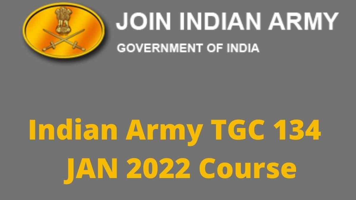 Indian Army TGC 134 JAN 2022 Course Recruitment 2021