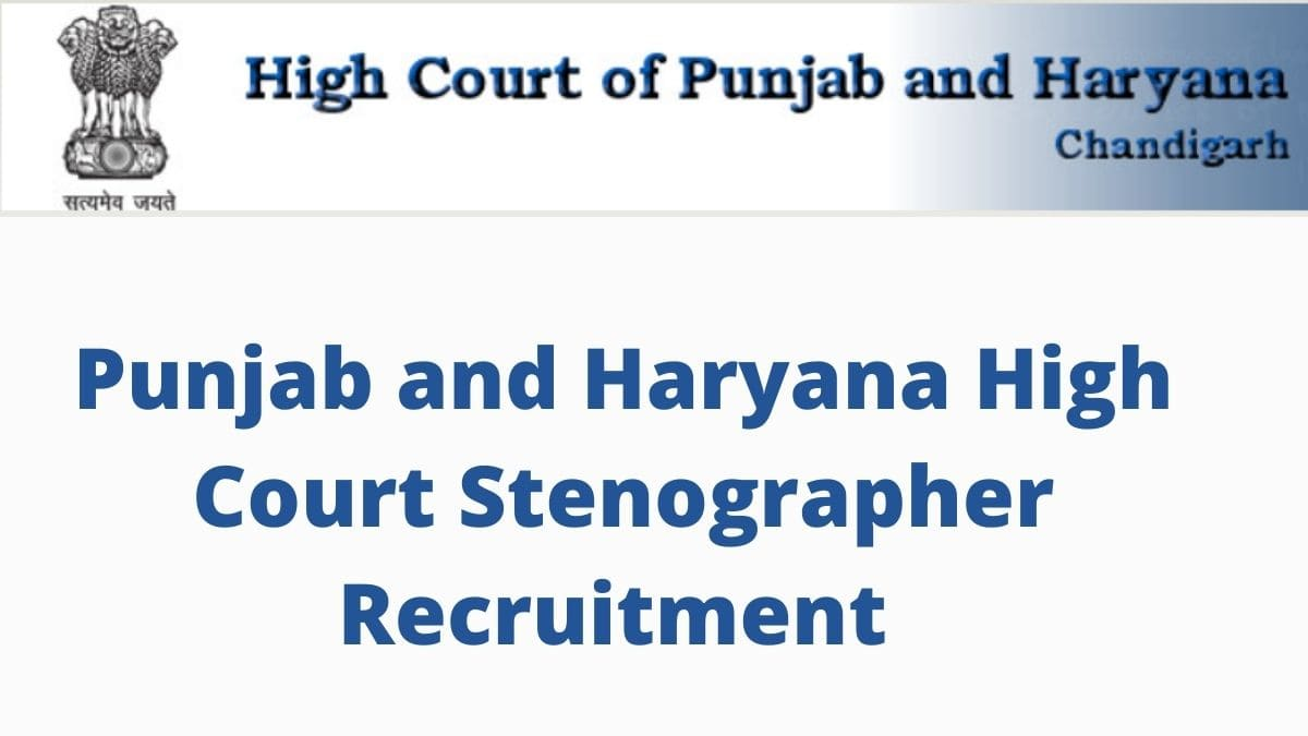 Punjab and Haryana High Court Stenographer Recruitment 2021