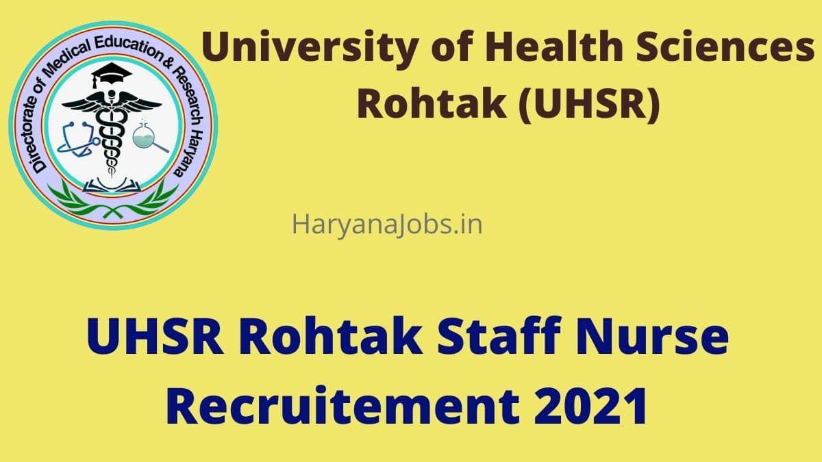 UHSR Rohtak Staff Nurse Recruitment 2021